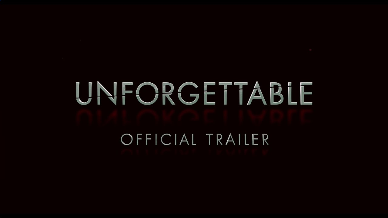Unforgettable – Final Trailer [HD]